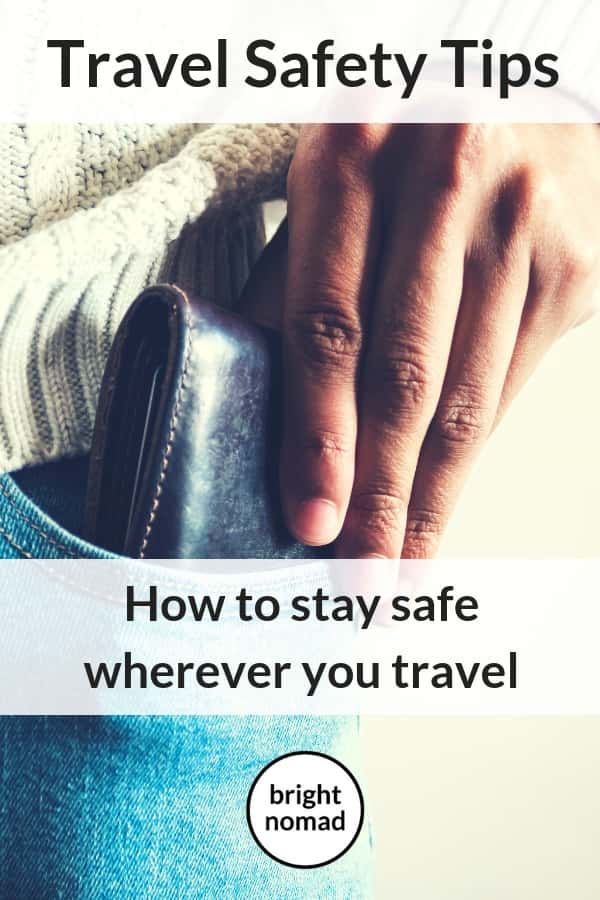 Travel Safety Tips Essential Advice On How To Travel Safely Travel Safety Traveling By Yourself Backpacking Tips