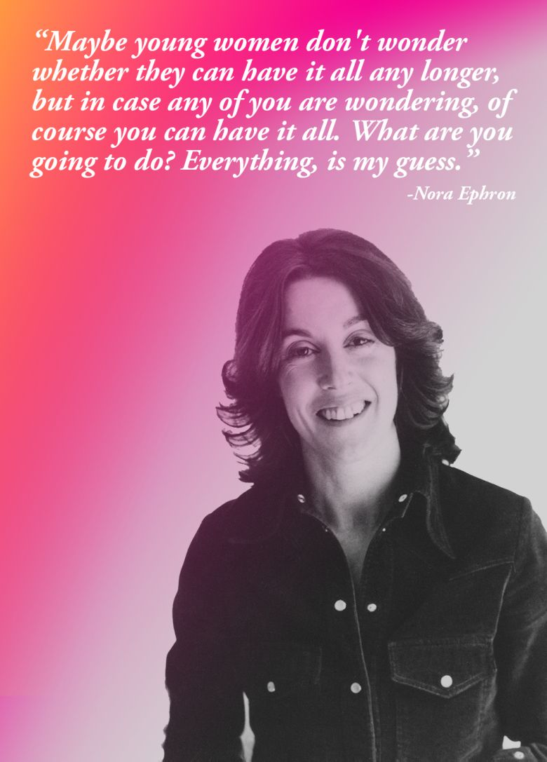 15 feminist quotes that prove having it all is bullshit feminist 15 feminist quotes that prove having it all is bullshit feminist quotes nora ephron and cases