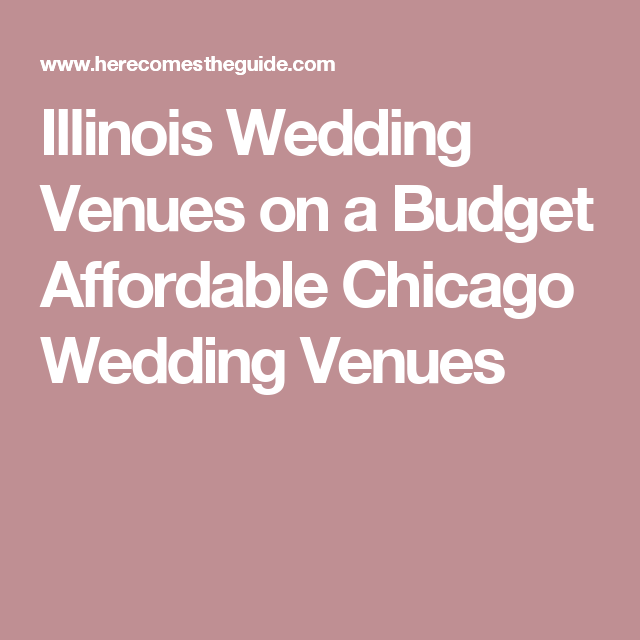 Wedding Venue Ideas On A Budget: Illinois Wedding Venues On A Budget Affordable Chicago