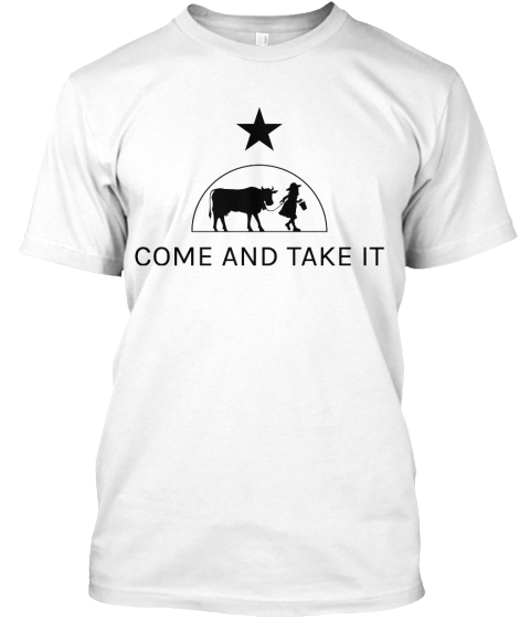 Come And Take It | We Stand With Brenham | Teespring