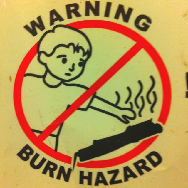 Warning! Kids will burn you...