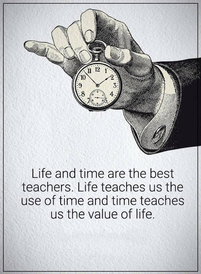 Life Quotes Life And Time Are The Best Teachers Life Quotes Time Quotes Good Morning Quotes