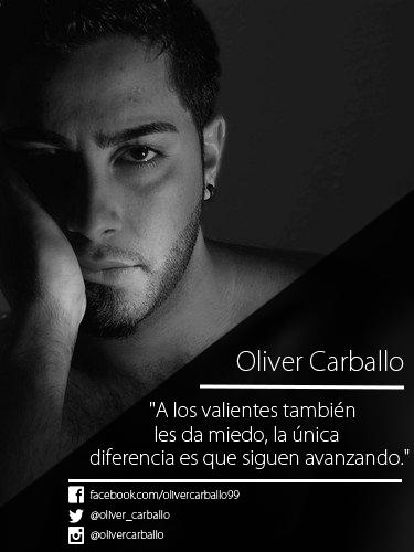 """""""A los valientes también les da miedo, la única diferencia es que ellos siguen avanzando"""" #Frase #Frases #OliverCarballo"""