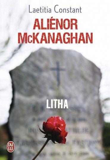 Alienor Mckanaghan Tome 1 Litha Laetitia Constant Livres A Lire Livre Numerique Lecture