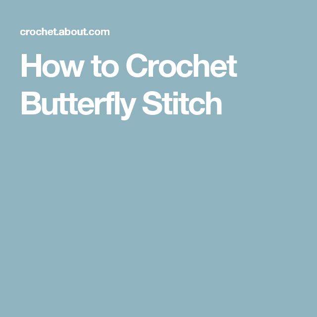 How to Crochet Butterfly Stitch