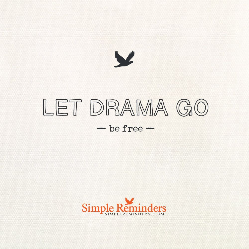 Let Drama Go Let Drama Go Be Free Simple Reminders Conquer