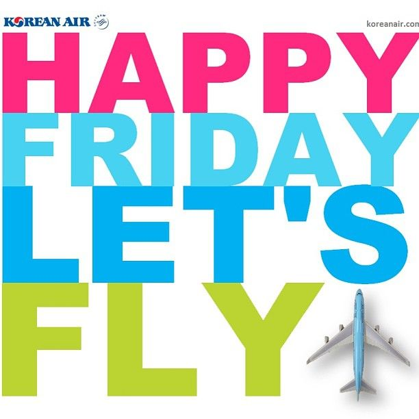 Happy Friday And Have A Nice Weekend Too Jn Koreanair Ff