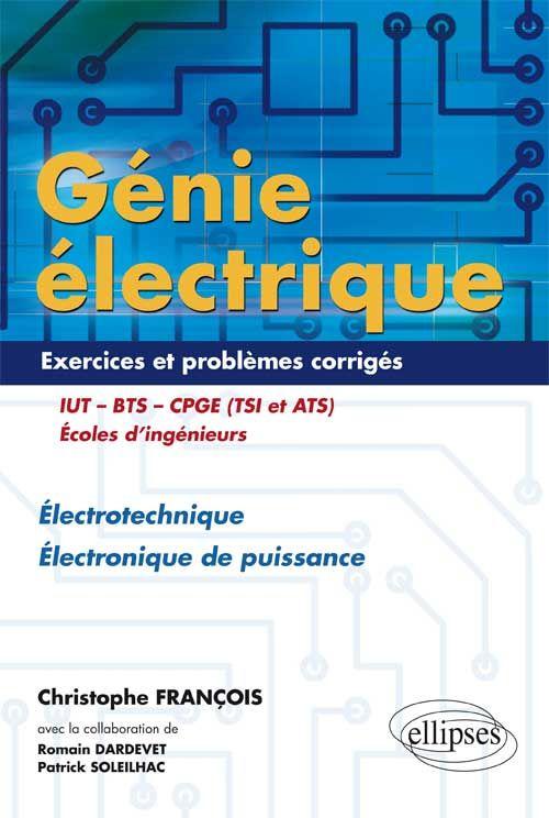 Genie Electrique Exercices Et Problemes Corriges Electrotechnique Electronique De Puissance Electrotechnique Genie Electrique Electronique