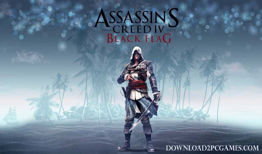Assassin S Creed Iv Black Flag Pc Game Free Download Full Version From Online To Here Enjoy To Pl Assassins Creed Assassins Creed Black Flag Assassins Creed 4