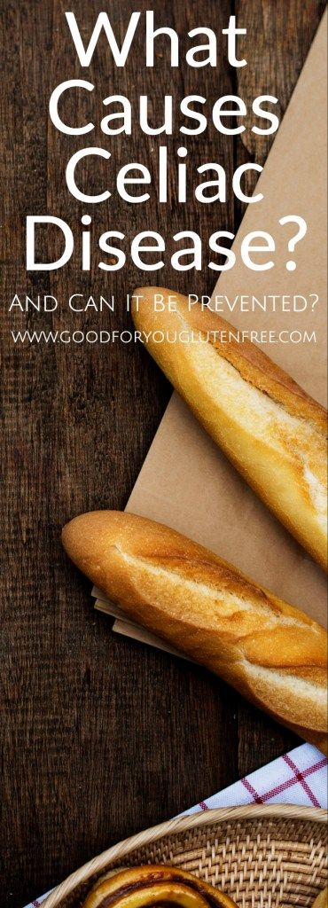 What Causes Celiac Disease and Can It Be Prevented? | What ...