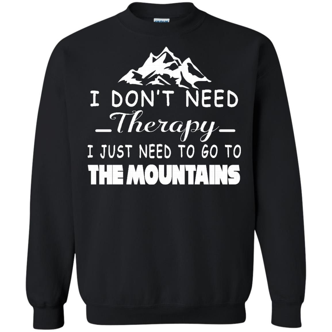mountain t shirts don u0027t need therapy just need to go to the