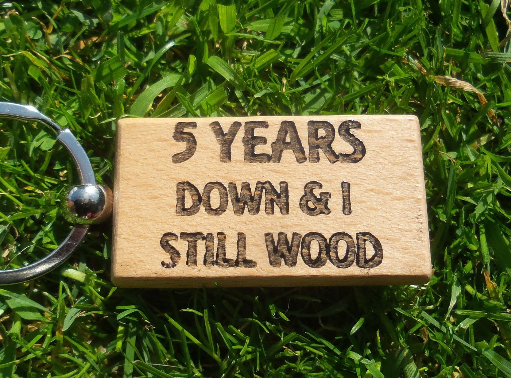 5 years down and i still wood 5th wedding anniversary