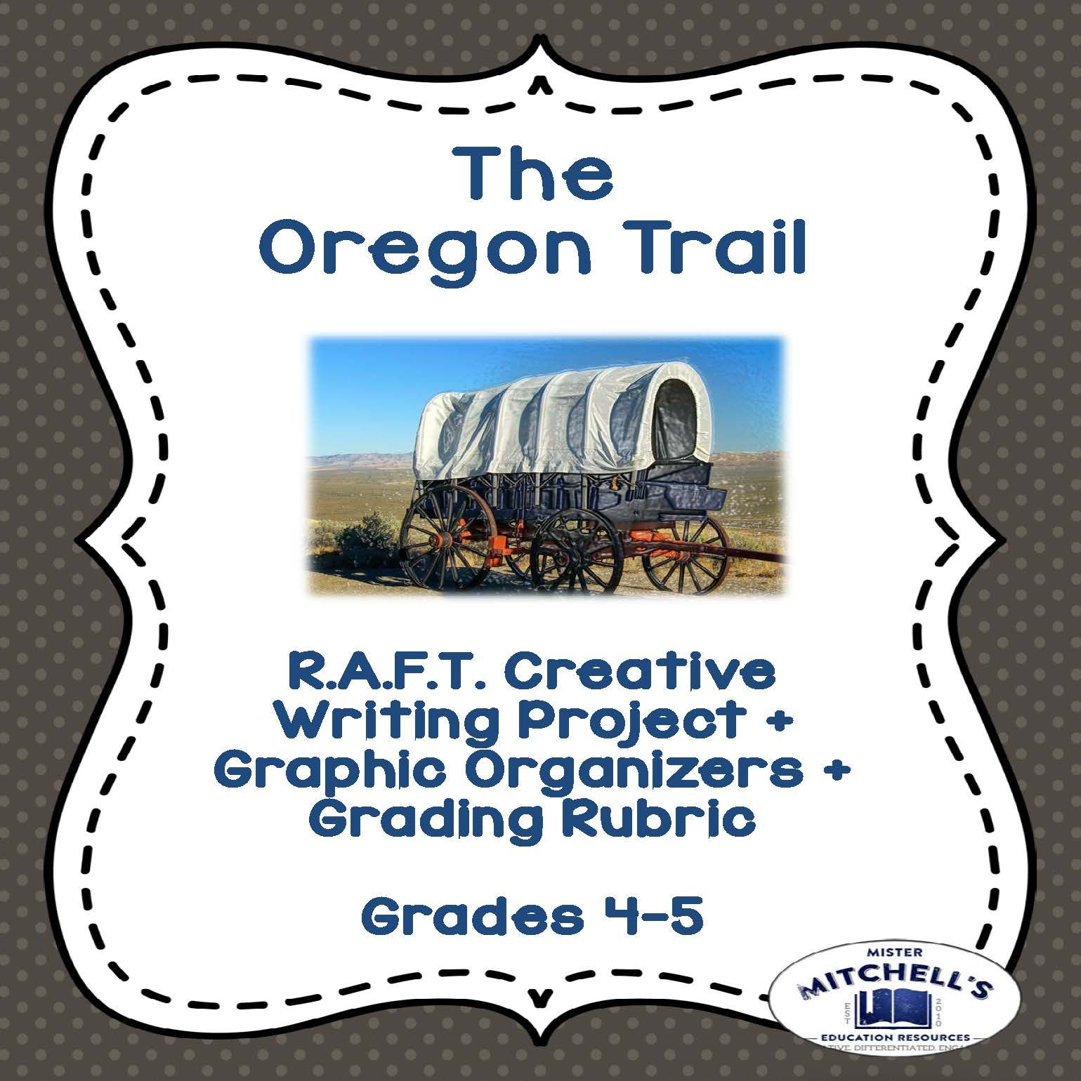 The Oregon Trail R A F T Creative Writing Project Is An
