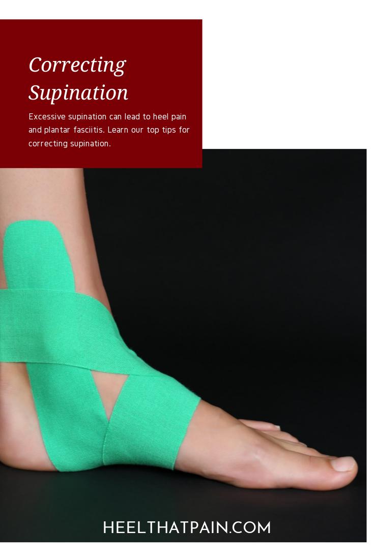 Top 5 Tips for Correcting Supination (Underpronation) | Heel pain ...