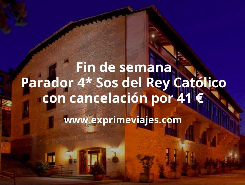 Fin De Semana Parador 4 Sos Del Rey Católico Con Cancelación Por 41 P P Noche Sos Del Rey Catolico Catolico Fin De Semana
