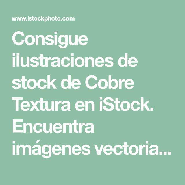 fde03cba5d4e6 Consigue ilustraciones de stock de Cobre Textura en iStock. Encuentra  imágenes vectoriales libres de derechos