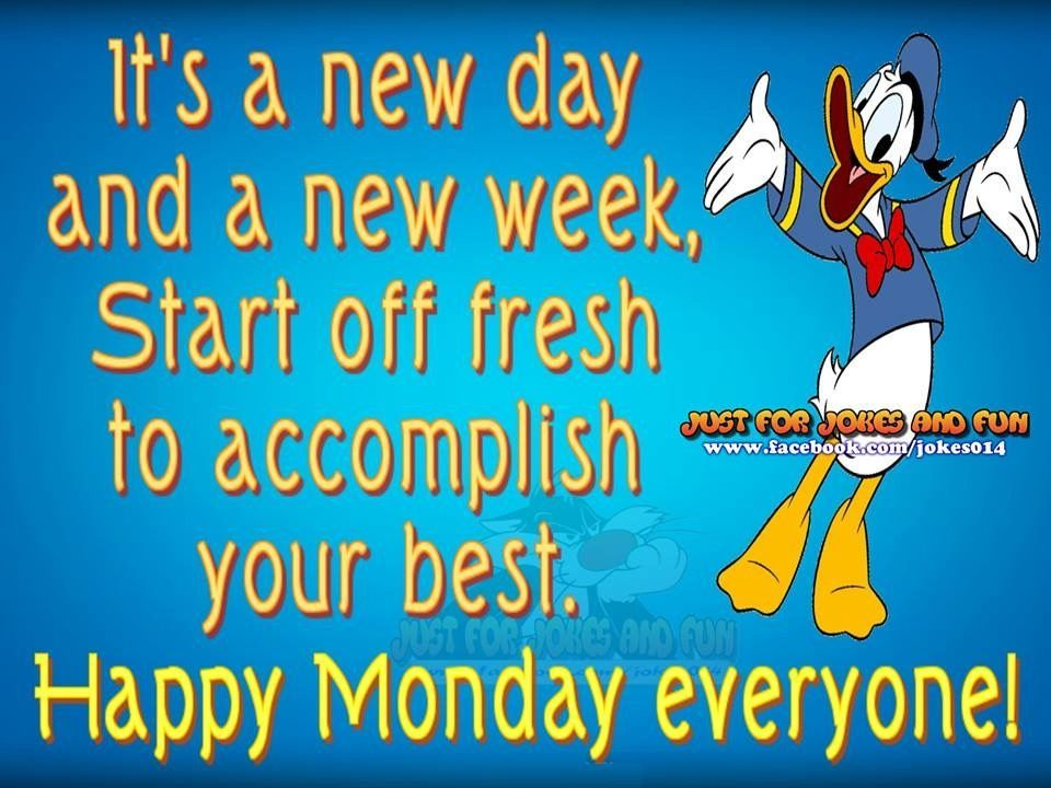 Its A New Day New Week Start Off Fresh Monday