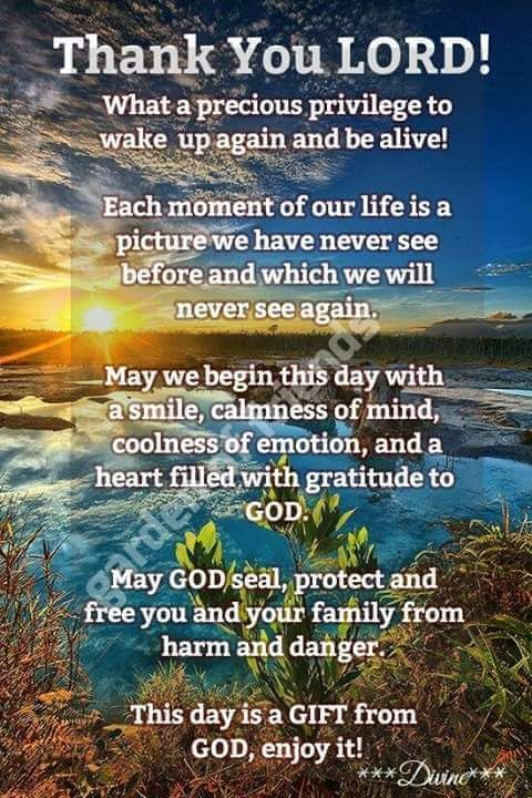 God Thank You God For Your Gift Of Another Day Amen