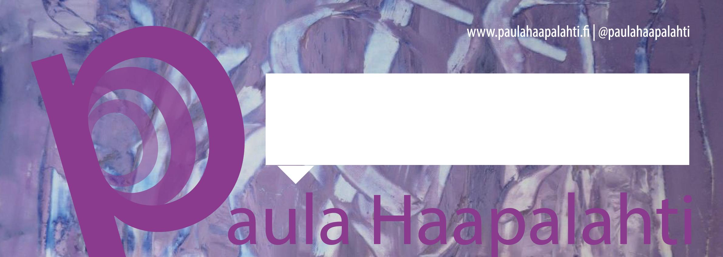 Paula Haapalahti -taiteilijakortti 280 x 100 mm, 1-puoli, 2015. Visuaalinen toteutus vapaaehtoisena koulutusprojektina ammattitaidon ylläpitämiseksi, Natasha Varis. – http://www.paulahaapalahti.fi/