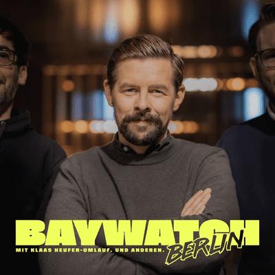 Baywatch Berlin Baywatch Podcast Klaas Heufer Umlauf