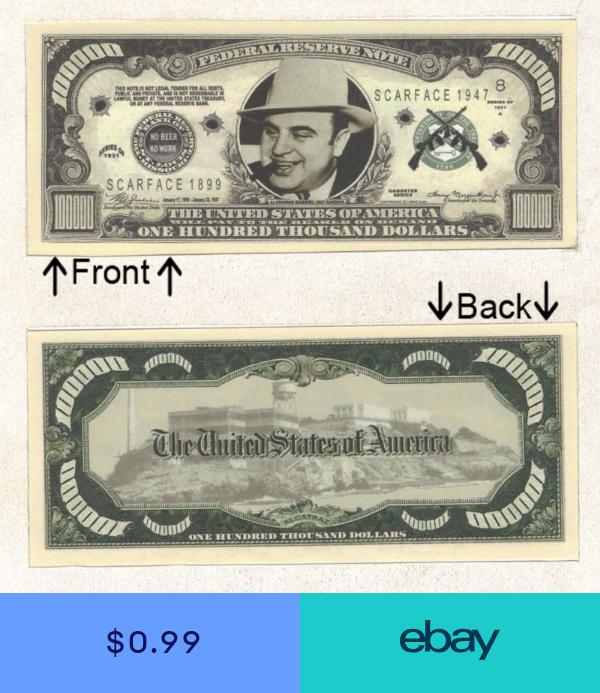 Gangster Al Capone 100 000 Dollars Bill Novelty Notes 1 5 25 50 100 500 Or 1000 Dollar Bill Dollar Al Capone