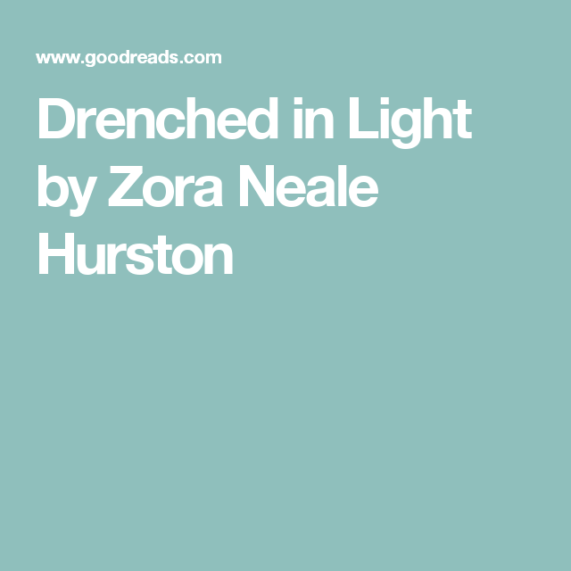 Drenched In Light By Zora Neale Hurston Essay