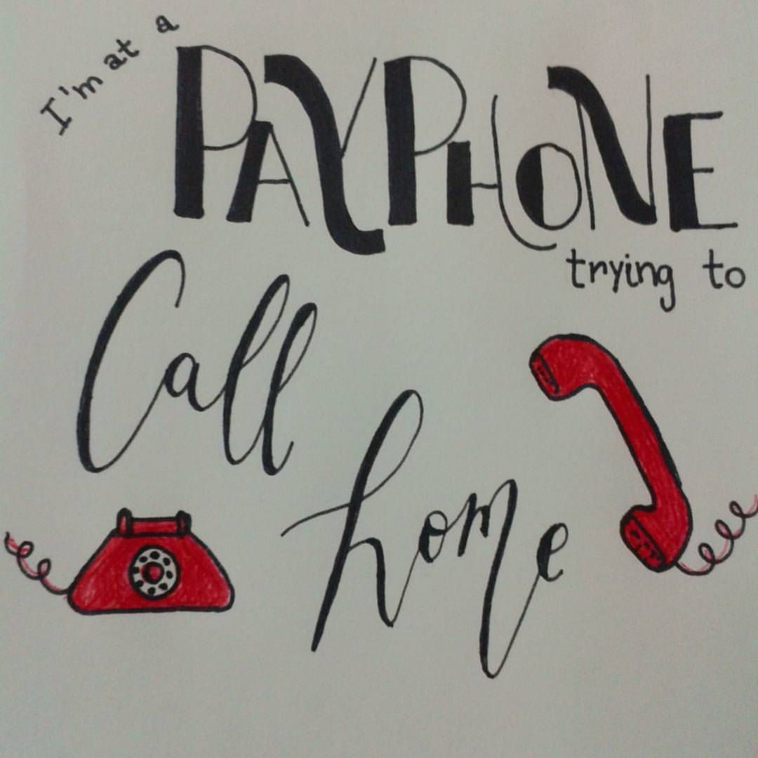 15 30 I M At A Payphone Trying To Call Home Where Are The Plans We Made For Our Two Payphone De Maroon 5 Br Estou Em Usand Ligue Para Maroon 5