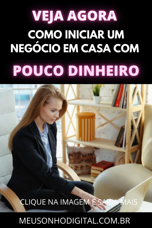 COMO INICIAR UM NEGÓCIO EM CASA COM POUCO DINHEIRO