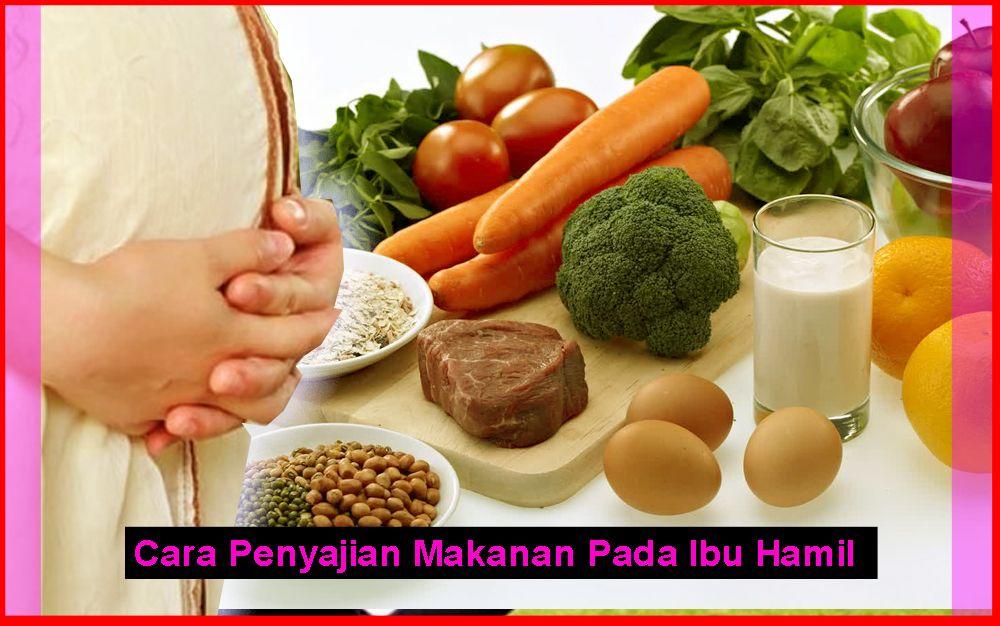 cara penyajian makanan pada ibu hamil