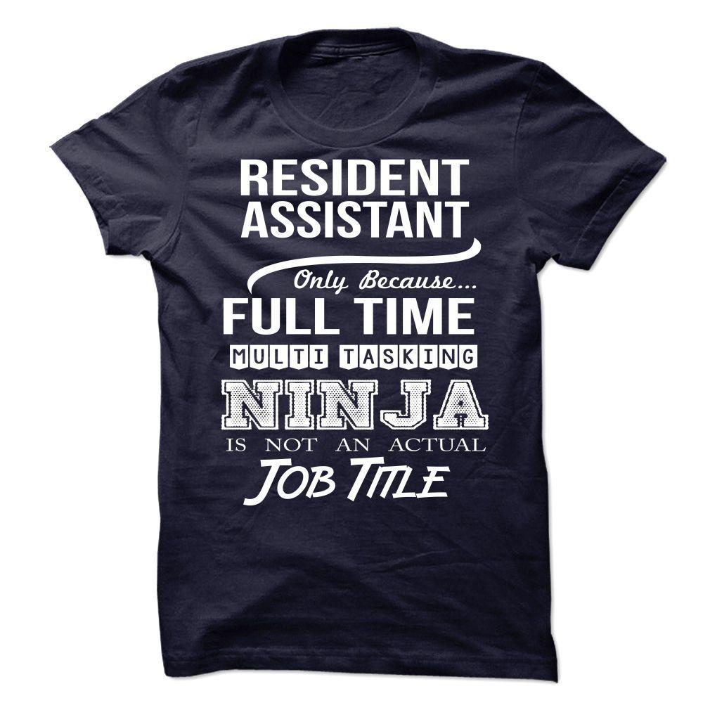 Resident Assistant Because Full Time Multi Tasking Ninja Is Not An