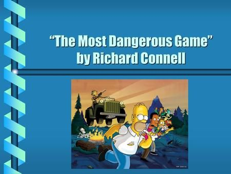 The Most Dangerous Game By Richard Connell The Most Dangerous