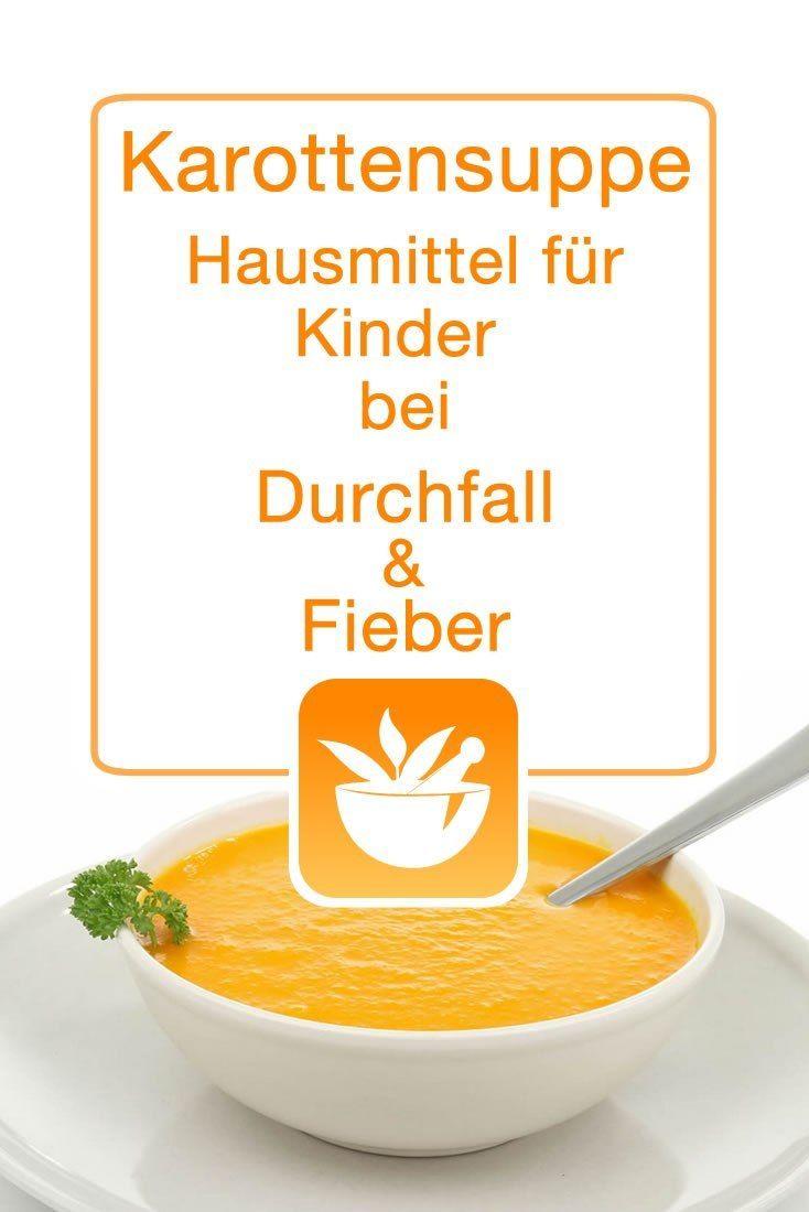 Karottensuppe Hausmittel Fur Kinder Bei Durchfall Und Fieber Karottensuppe Rezepte Furs Baby Hausmittel