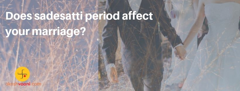 Does Sadesatti Period Affect Your Marriage | Astrology