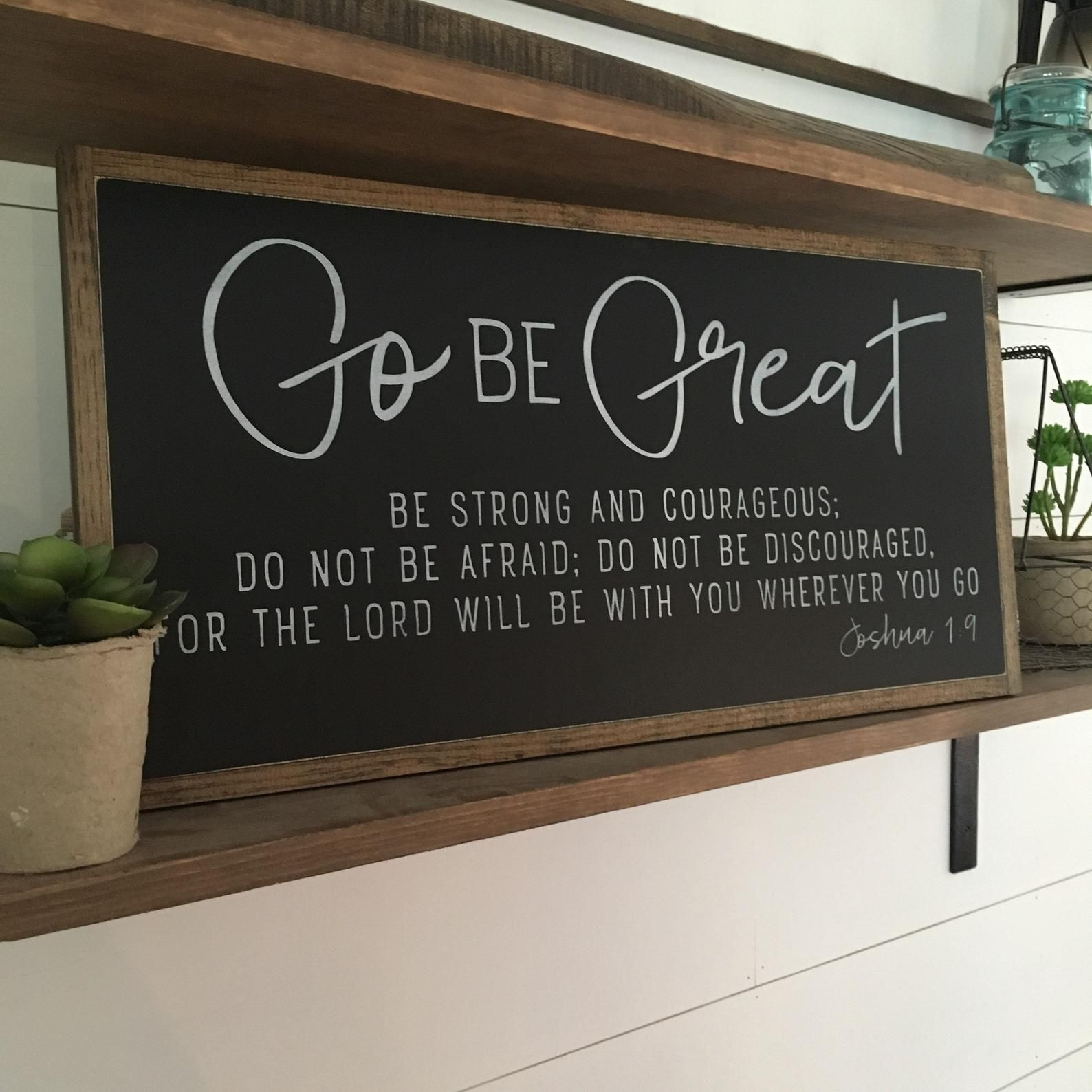 GO BE GREAT 1'X2' sign | Joshua 1:9 | distressed rustic wall decor | painted shabby chic wall plaque | inspirational sign | graduation gift #woodenwalldecor