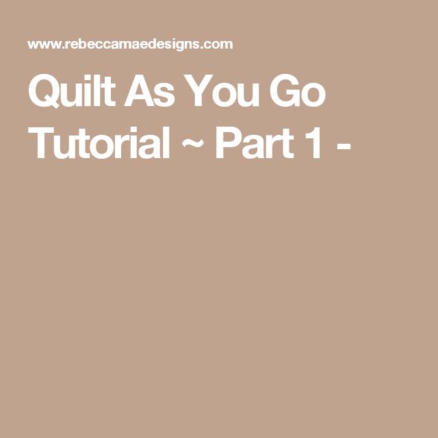 Quilt As You Go Tutorial ~ Part 1 -