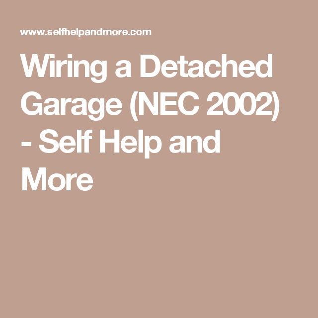 Wiring A Detached Garage Nec 2002 Self Help And More Detached Garage Garage Detached