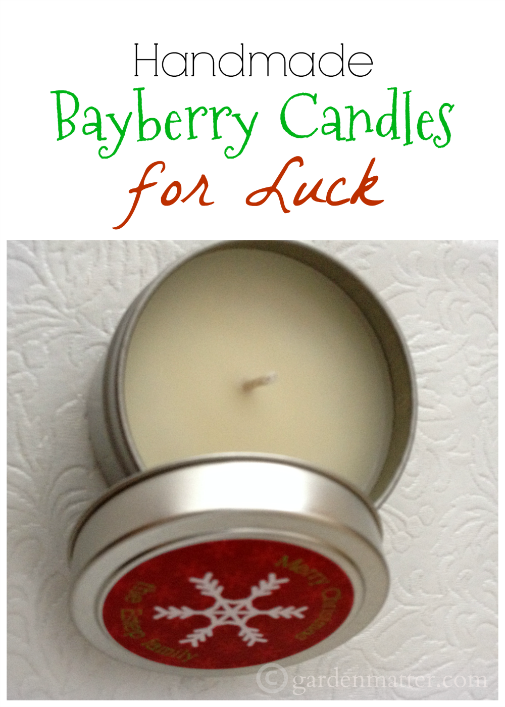 give the gift of good luck for the new year learn how to make bayberry candles and see the cute saying that goes with it