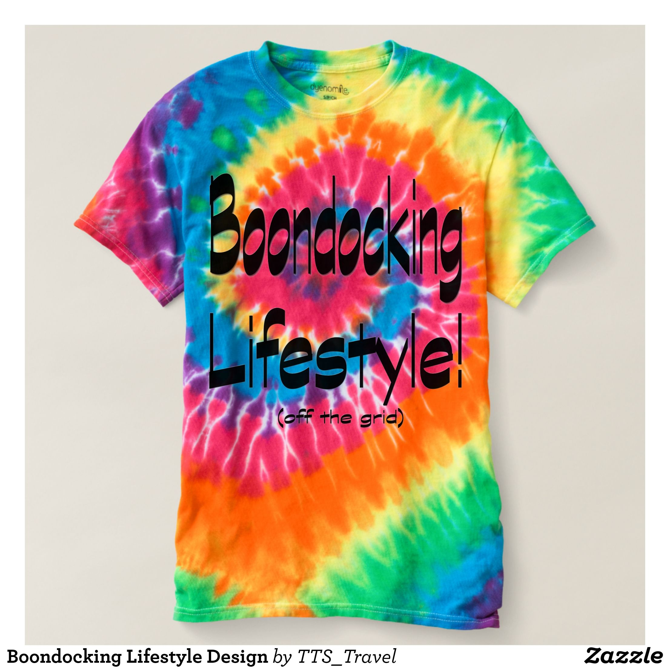 Boondocking Lifestyle Design T Shirt Zazzle Com Tie Dye Tie Dye Shirt Dye T Shirt