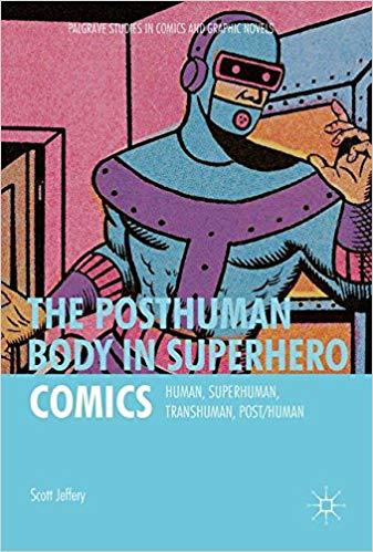 The Posthuman Body in Superhero Comics   Springer Nature