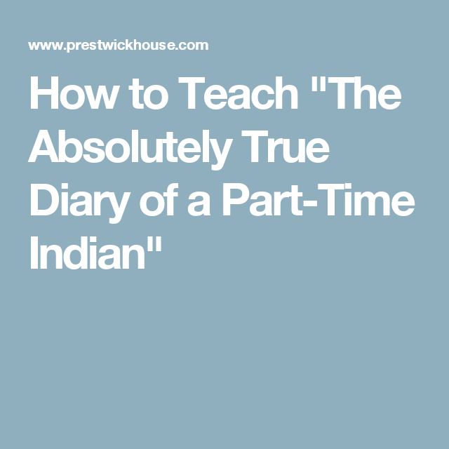 the absolutely true diary of a part-time indian analysis essay Immediately download the the absolutely true diary of a part-time indian summary, chapter-by-chapter analysis, book notes, essays, quotes, character descriptions, lesson plans, and more - everything you need for studying or teaching the absolutely true diary of a part-time indian.