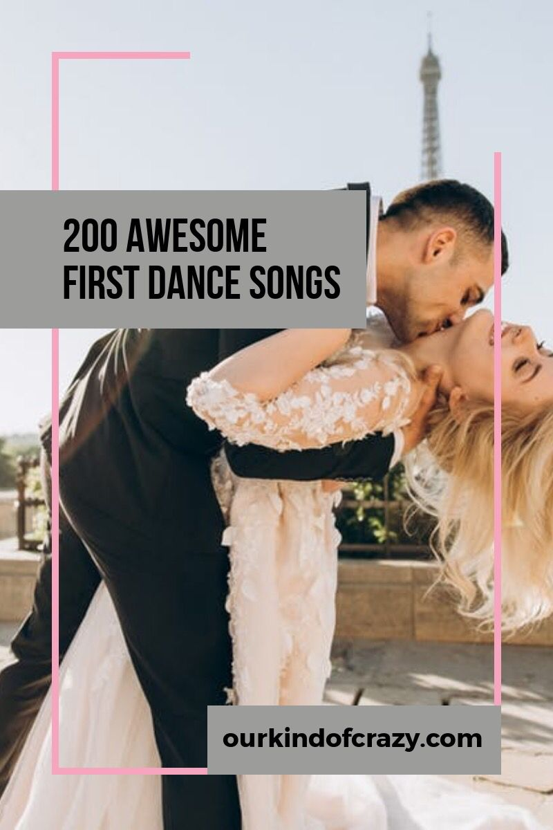 Top First Dance Songs For Your Wedding First Dance Song Ourkindofcrazy First Dance Wedding Songs Wedding Songs Wedding First Dance
