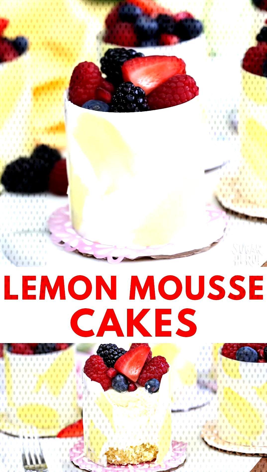 Lemon Mousse Cakes in White Chocolate Shells are miniature desserts made with lemon cake, lemon mou