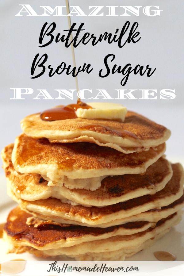 Buttermilk Brown Sugar Pancakes This Homemade Heaven Recipe Homemade Pancake Recipe Brown Sugar Pancakes Homemade Pancakes