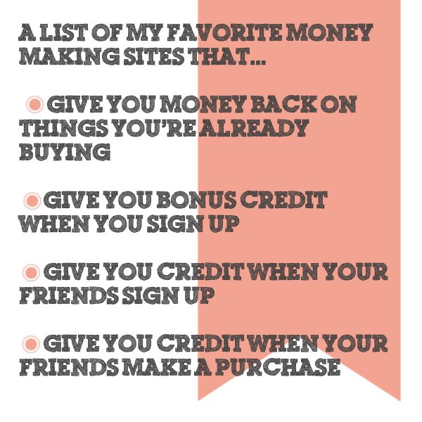A list of my favorite money making websites and sites that give you referral credits or bonuses when you sign up. Also includes apps that save you money on groceries and cash back social shopping sites.