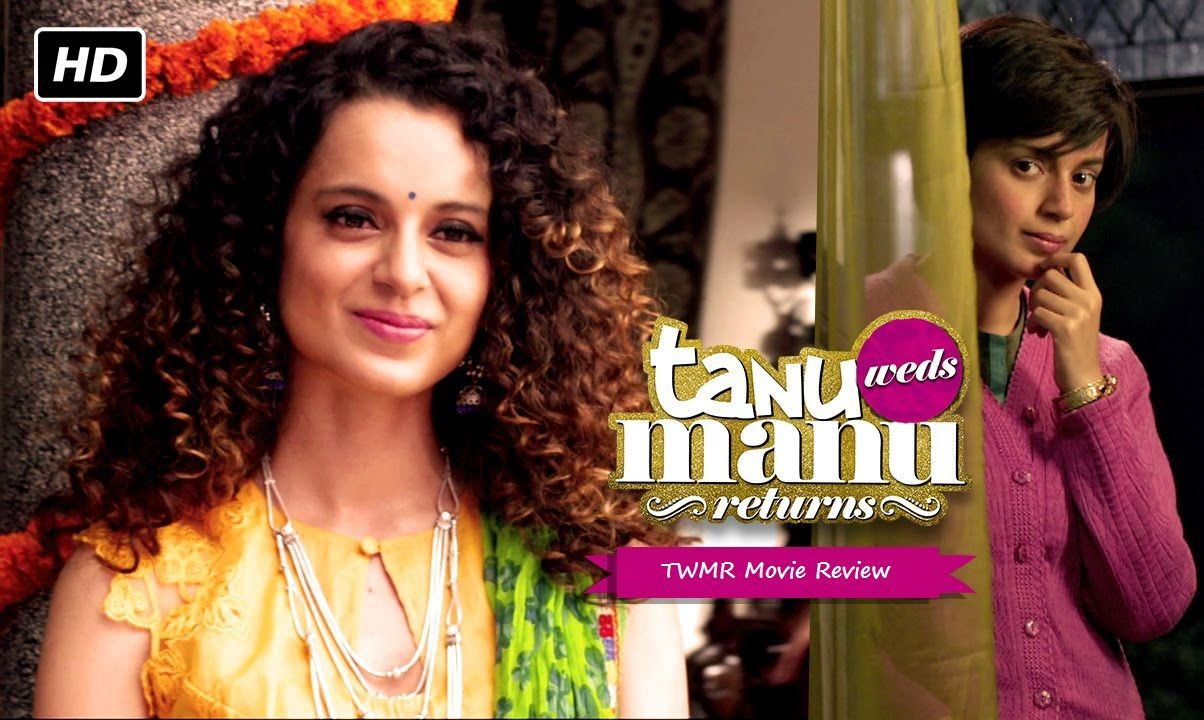 Review Of Tanu Weds Manu Returns Official Trailer Bollywood Movie Trailer Wedding Mix