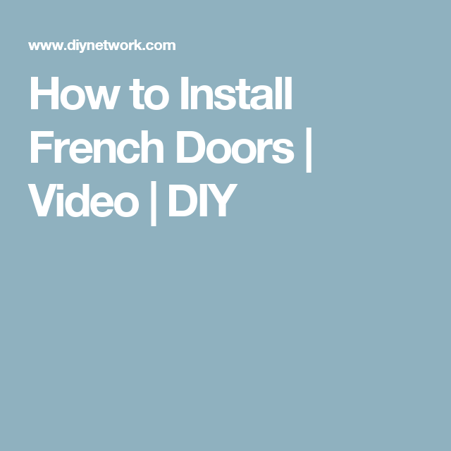 How To Install French Doors Video Diy French Door Install