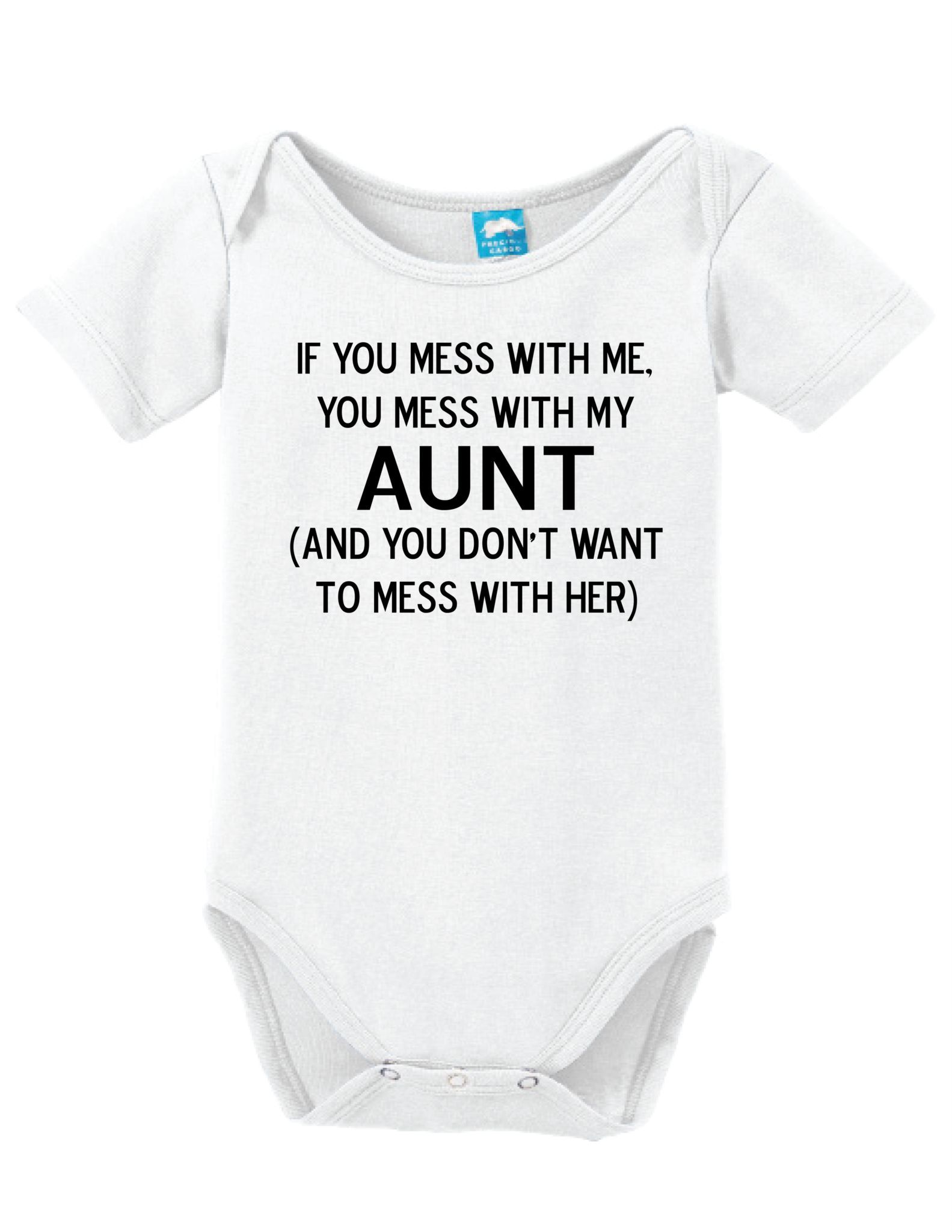 3ac66591d Mess With Me Mess With My Aunt Onesie Clothe your young ones while having  fun! These adorable onesies that are sure to bring a :) to everyone.