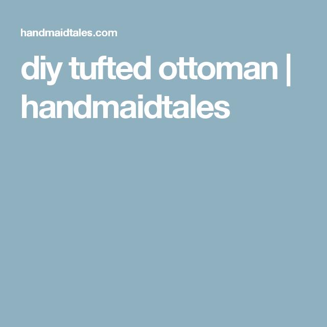 diy tufted ottoman   handmaidtales