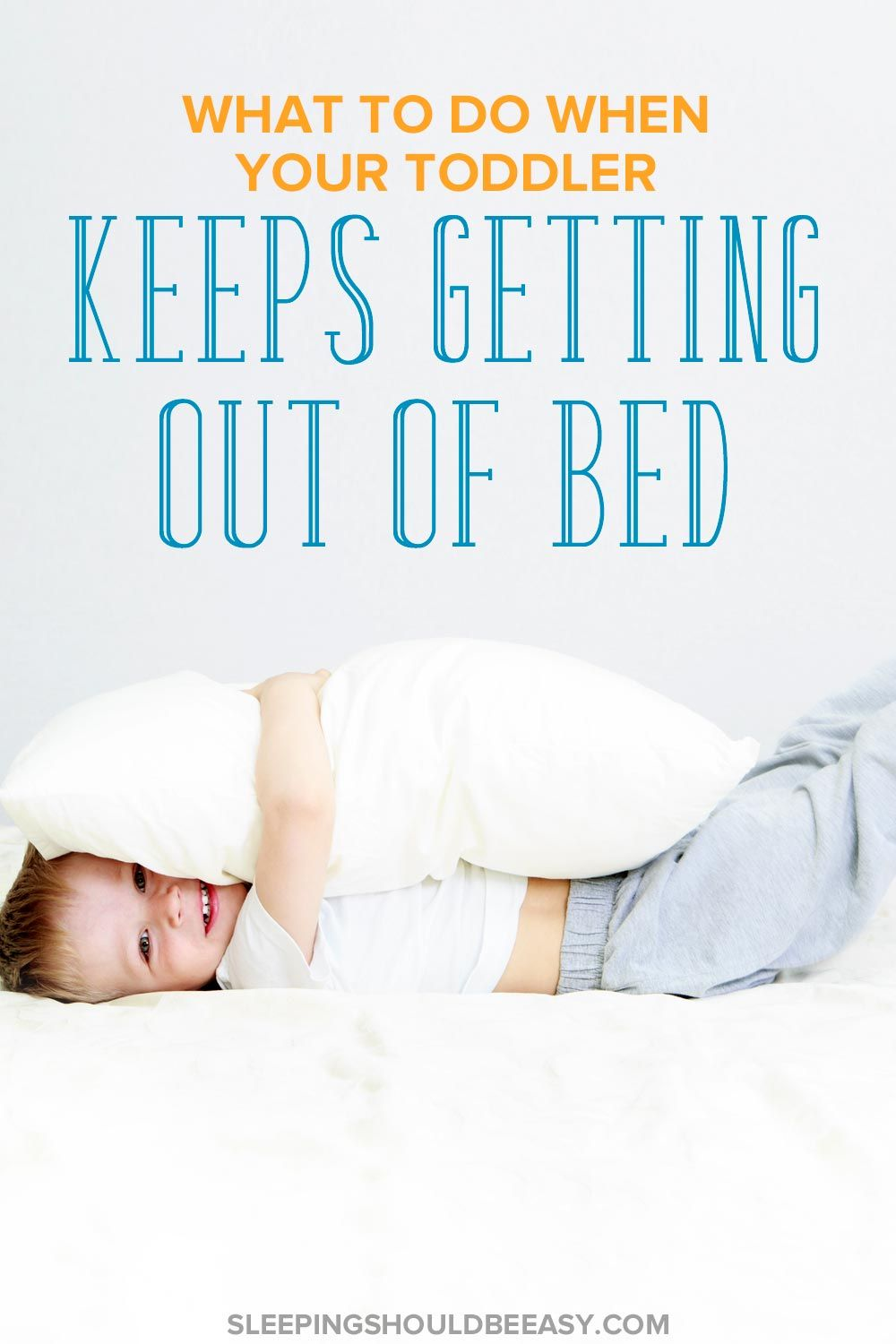 Toddler Keeps Getting Out of Bed? Try These 7 Tricks ...