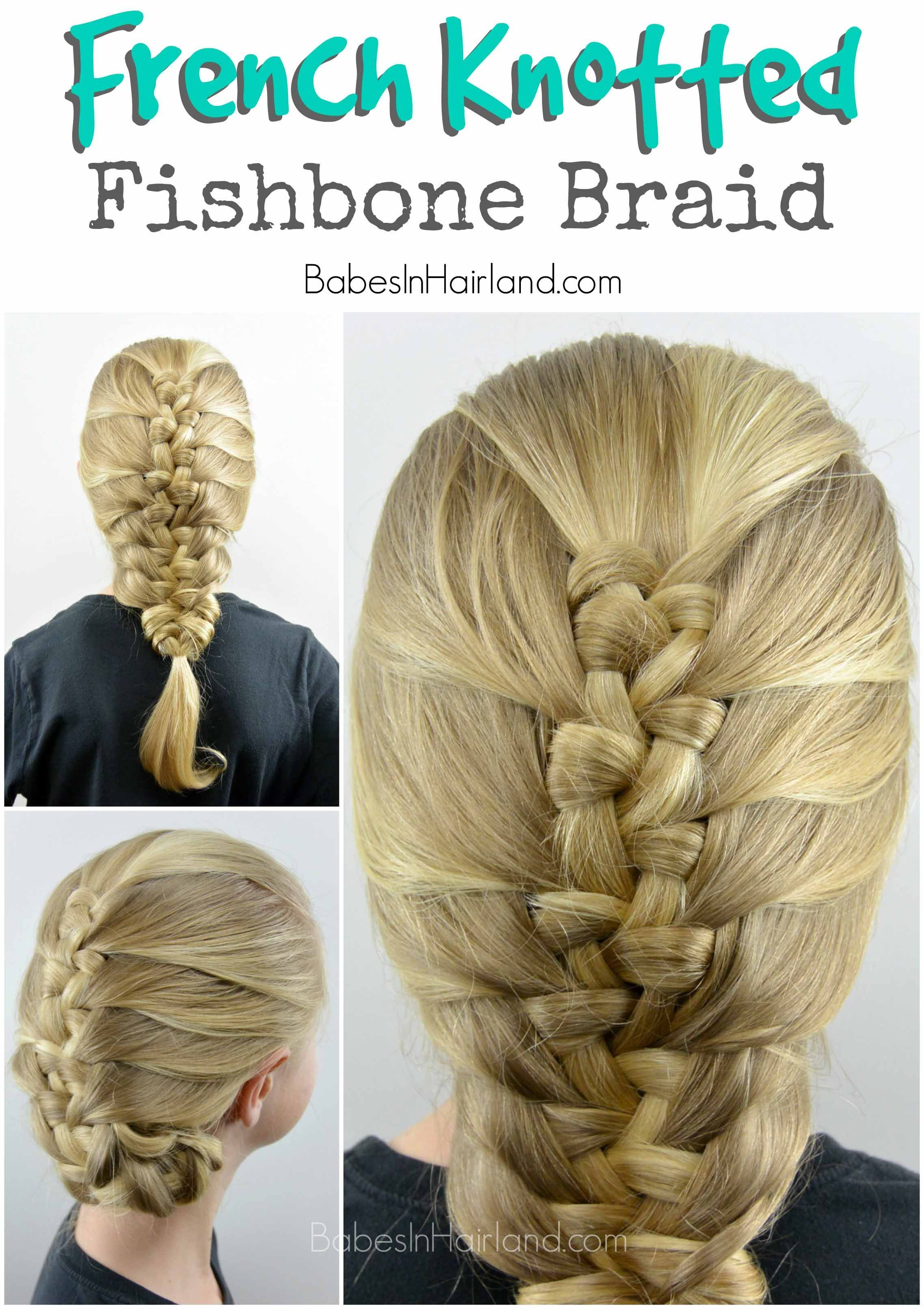 Babesinhairlandcom Hairstyle Fishbone Fishtail Knotted French Braid Knots Fromfrench Knotted Fishbo Fishbone Braid Braided Hairstyles Long Hair Styles